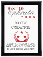 Zephyr Thomas Home Improvement Company has been selected for the 2008 Best of Ephrata Award in the Roofing Contractors category by the U.S. Local Business Association (USLBA).